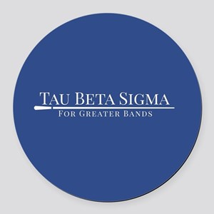 Tau Beta Sigma For Greater Bands Round Car Magnet