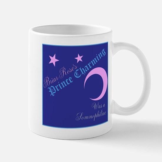 Briar Roses Prince Charming Was a Somnophiliac Mug