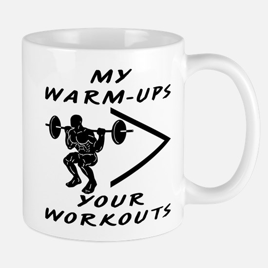 My Warm-Up Your Workouts Mug