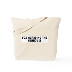 Fox guarding the henhouse Tote Bag