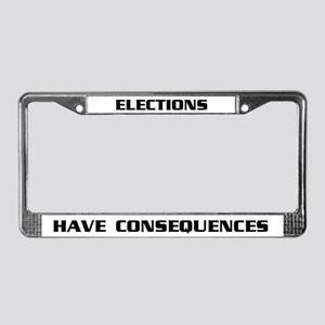 Elections Have Consequences License Plate Frame