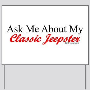 """""""Ask About My Jeepster"""" Yard Sign"""