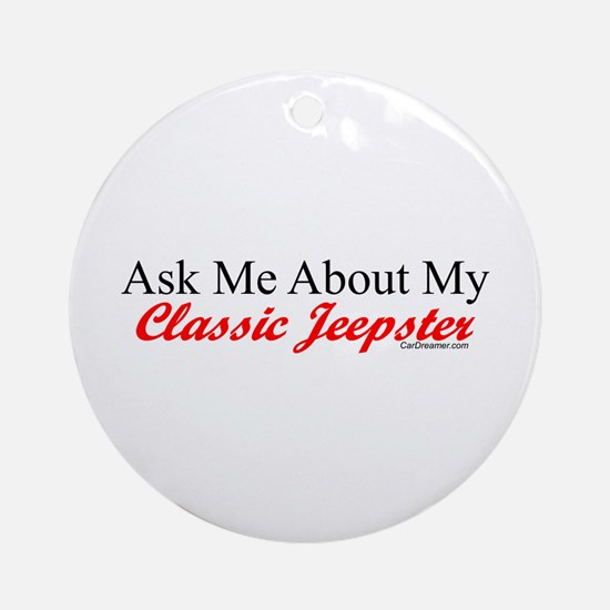"""""""Ask About My Jeepster"""" Ornament (Round)"""
