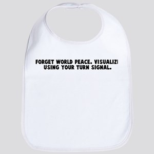 Forget world peace Visualize  Bib