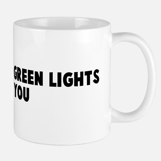 Go where the green lights lea Mug