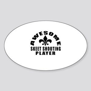 Awesome Skeet Shooting Player Desig Sticker (Oval)