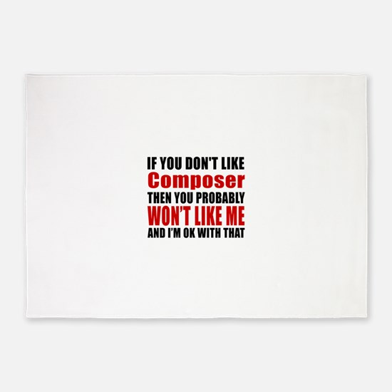 If You Do Not Like Composer 5'x7'Area Rug