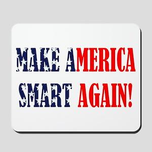 Make America Smart Again Mousepad