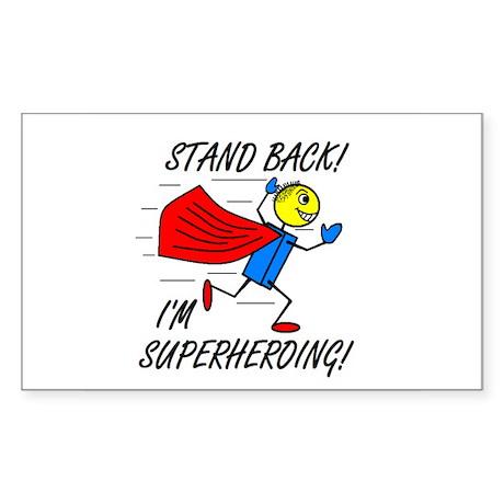 STAND BACK! I'M SUPERHEROING! Sticker (Rectangular