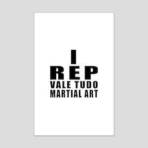 I Rep Vale Tudo Martial Arts Mini Poster Print