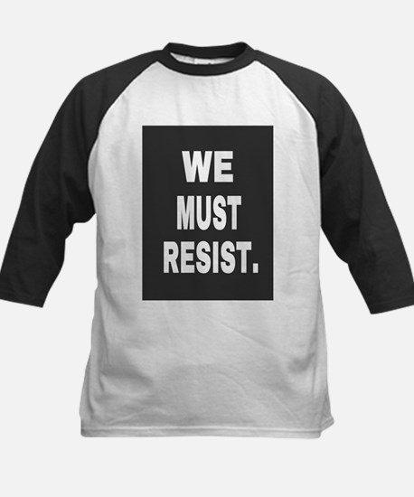 WE MUST RESIST. Baseball Jersey