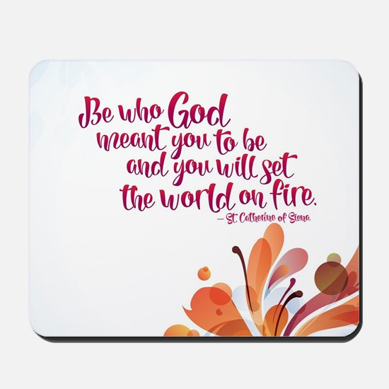 Set the World on Fire Mousepad