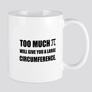 Too Much Pi Symbol Circumference Mugs