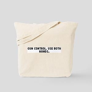 Gun control use both hands Tote Bag