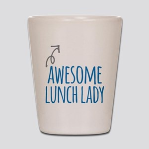 Awesome lunch lady Shot Glass