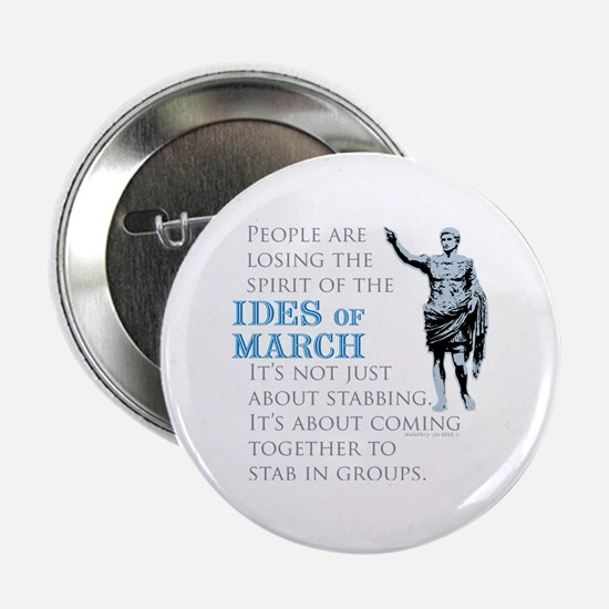 "Ides of March 2.25"" Button"