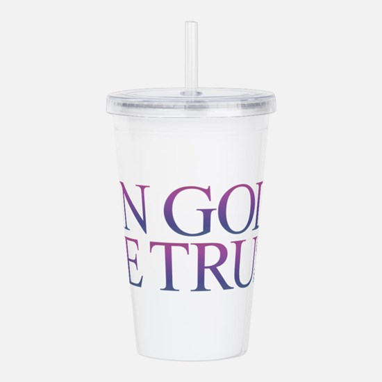 IN GOD WE TRUST Acrylic Double-wall Tumbler