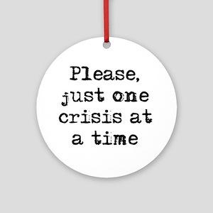 one crisis Ornament (Round)