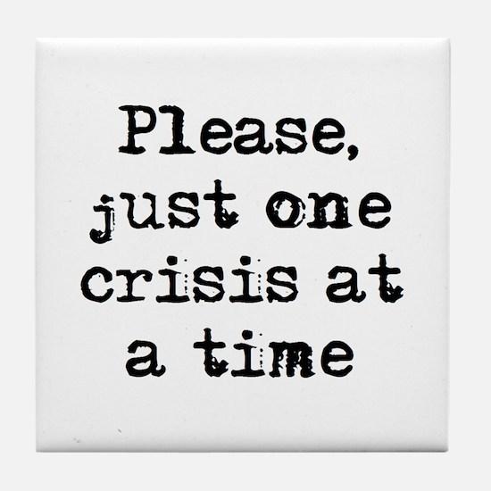 one crisis Tile Coaster