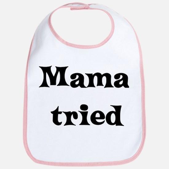 mama tried Bib