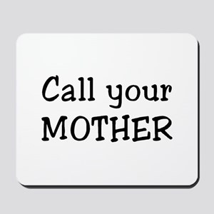 call mother Mousepad