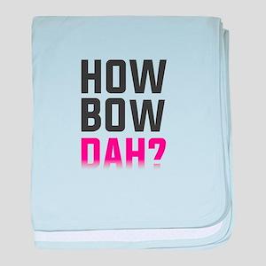 How Bow Dah? baby blanket