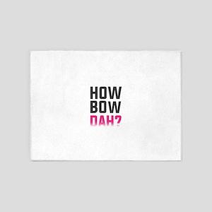 How Bow Dah? 5'x7'Area Rug
