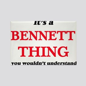 It's a Bennett thing, you wouldn't Magnets