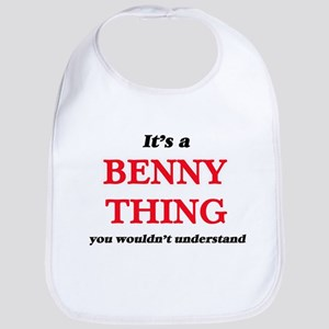 It's a Benny thing, you wouldn't Baby Bib