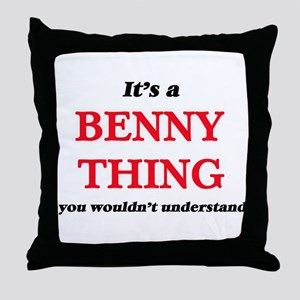 It's a Benny thing, you wouldn&#3 Throw Pillow