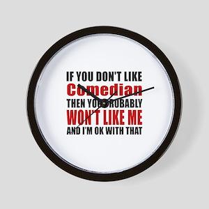 If You Do Not Like Comedian Wall Clock