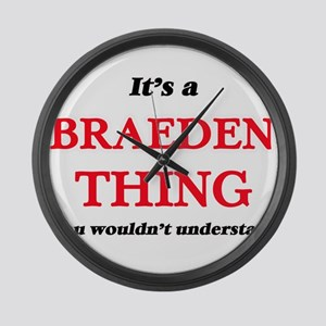 It's a Braeden thing, you wou Large Wall Clock