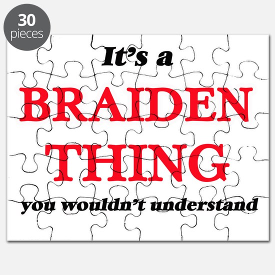 It's a Braiden thing, you wouldn't Puzzle