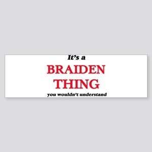 It's a Braiden thing, you would Bumper Sticker