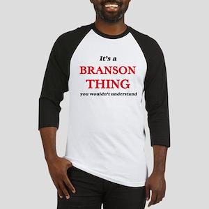 It's a Branson thing, you woul Baseball Jersey