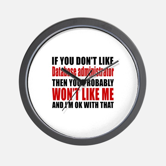 If You Do Not Like Database administrat Wall Clock