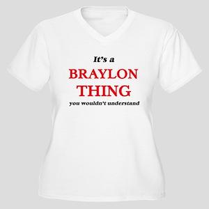 It's a Braylon thing, you wo Plus Size T-Shirt