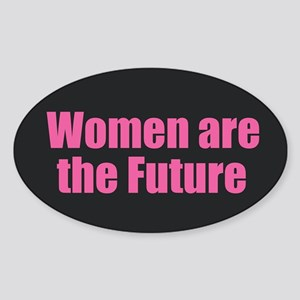 Women are the Future Sticker