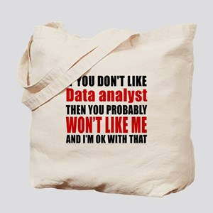 If You Do Not Like Data analyst Tote Bag