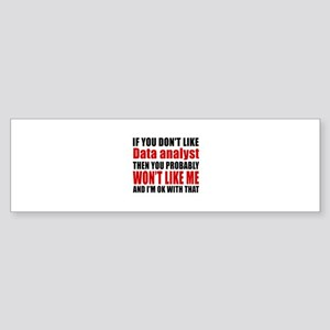 If You Do Not Like Data analyst Sticker (Bumper)