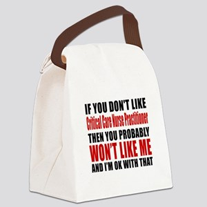 If You Do Not Like Critical Care Canvas Lunch Bag