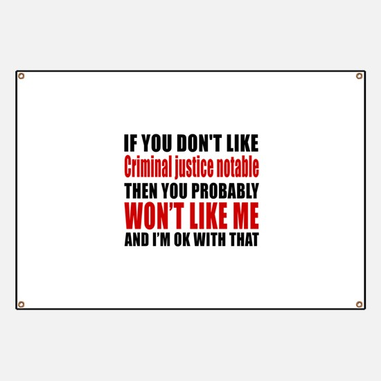 If You Do Not Like Criminal justice notable Banner