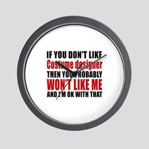 If You Do Not Like Costume designer Wall Clock