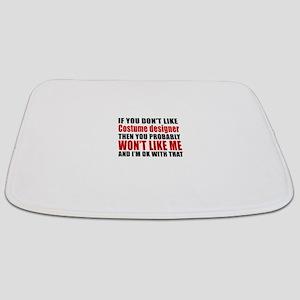 If You Do Not Like Costume designer Bathmat