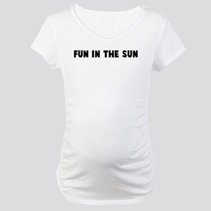 Fun in the sun Maternity T-Shirt
