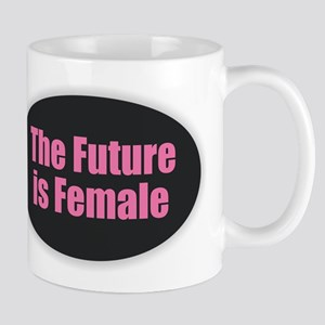The Future is Female Mugs