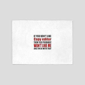 If You Do Not Like Copy editor 5'x7'Area Rug