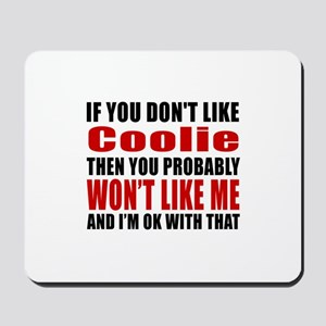 If You Do Not Like Coolie Mousepad