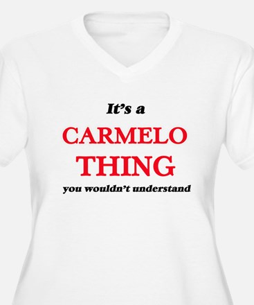 It's a Carmelo thing, you wo Plus Size T-Shirt