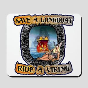 Save a Longboat Ride a Viking Mousepad